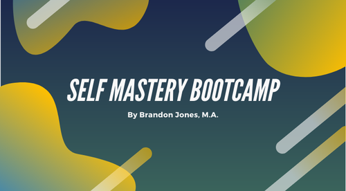 Self Mastery Bootcamp