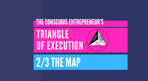 The Conscious Entrepreneur's Triangle of Execution - 2. The Map (A Quantum Vision That Pulls You Forward)