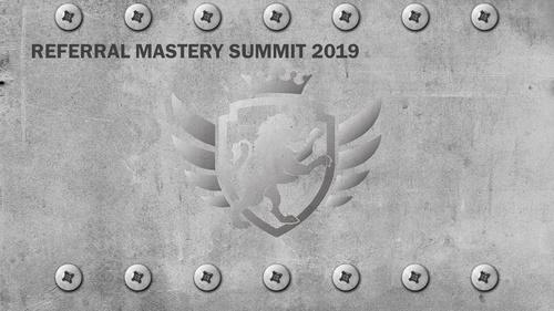 Referral Mastery Summit 2019