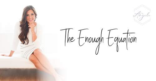 The Enough Equation