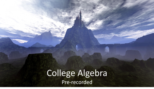 College Algebra (Pre-recorded)