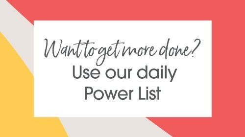 Want to get more done? Use our Daily Power List