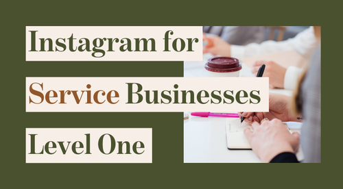Instagram for Service Businesses: Level One