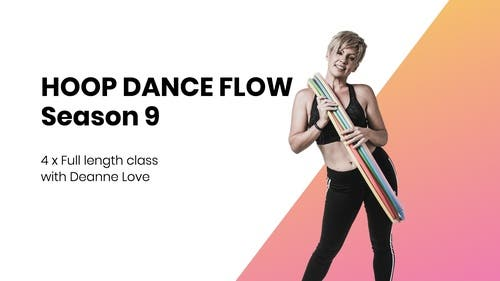 Hoop Dance Flow Classes with Deanne Love  (season 9)