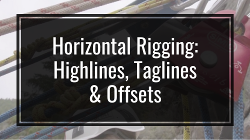 Horizontal Rigging: Highlines, Taglines & Offsets