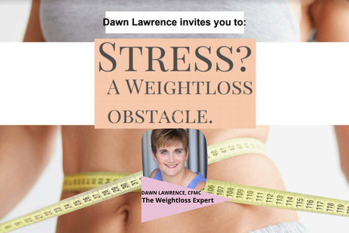 Dawn Lawrence's Stress? A Weightloss Obstacle