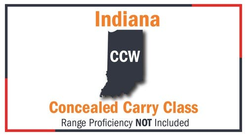Indiana Concealed Carry Class - Not State Required - No Range Proficiency