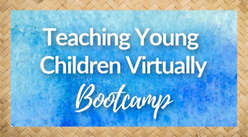 Teaching Young Children Virtually
