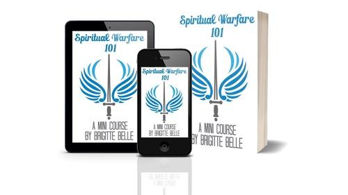 Spiritual Warfare 101 (How to Become a Spiritual Warrior Mini Course)