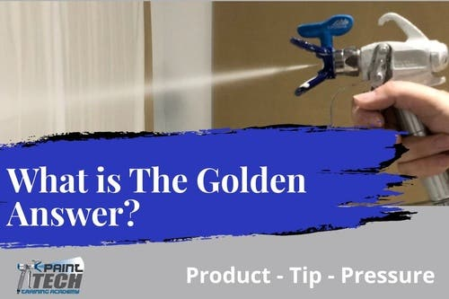 Golden Answer - Selecting Tips, filters & pressure for Airless