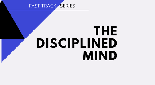 The Disciplined Mind (Fast Track Series)