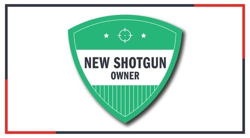 New Shotgun Owner