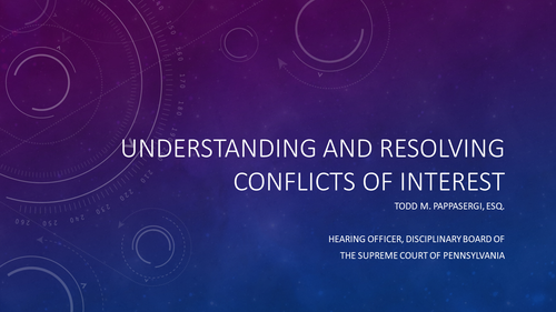 Understanding and Resolving Conflicts of Interest (1 PA Ethics CLE Credit)