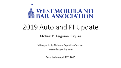 2019 Auto Accident and Personal Injury Update (2 PA Substantive CLEs)
