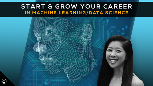 Start & Grow Your Career in Machine Learning/Data Science