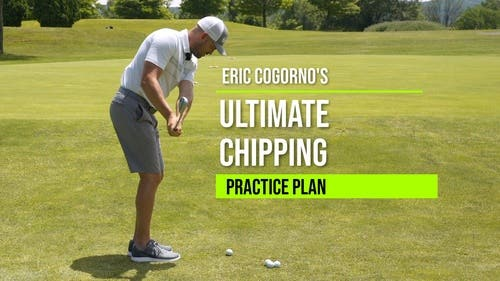 Eric Cogorno's Ultimate Chipping Practice Plan