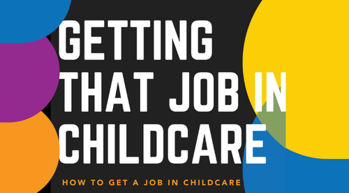 Getting that Job in Childcare