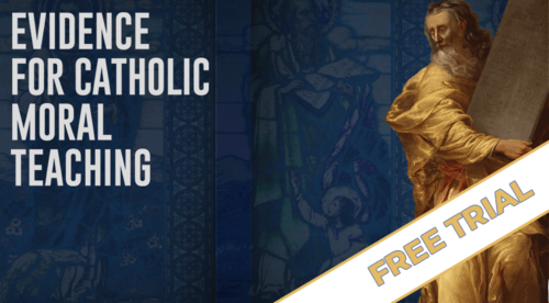 Free Trial - Evidence for Catholic Moral Teaching