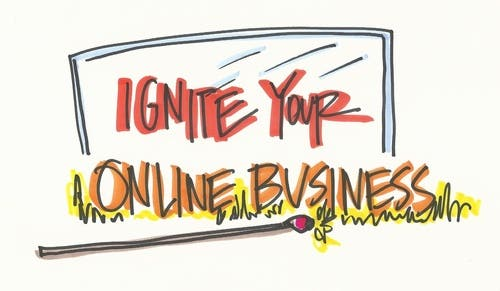 Ignite Your Online Business - Next Class April 24th, 2021