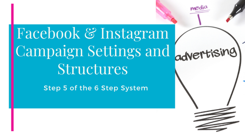 Step 5 - Facebook & Instagram Campaign Settings and Structures