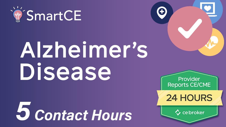 .Alzheimer's Disease: 5 Contact Hours /20-605534