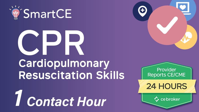 .Cardiopulmonary Resuscitation (CPR) Skills: 1 Contact Hour/20-577061