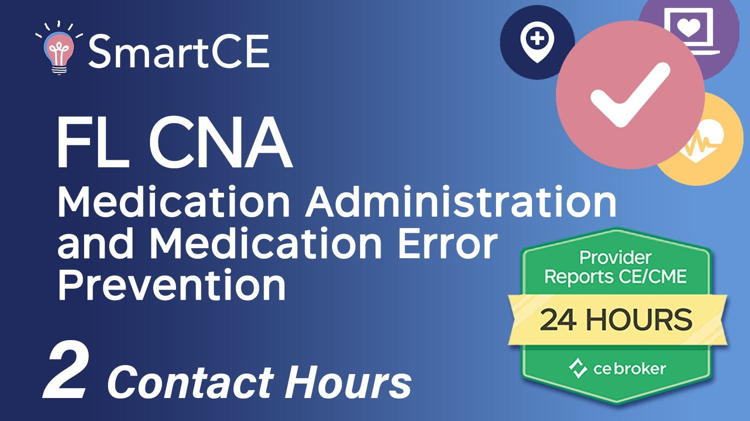 .Medication Administration and Medication Error Prevention for FL CNA's - 2 Contact Hours /20-715933