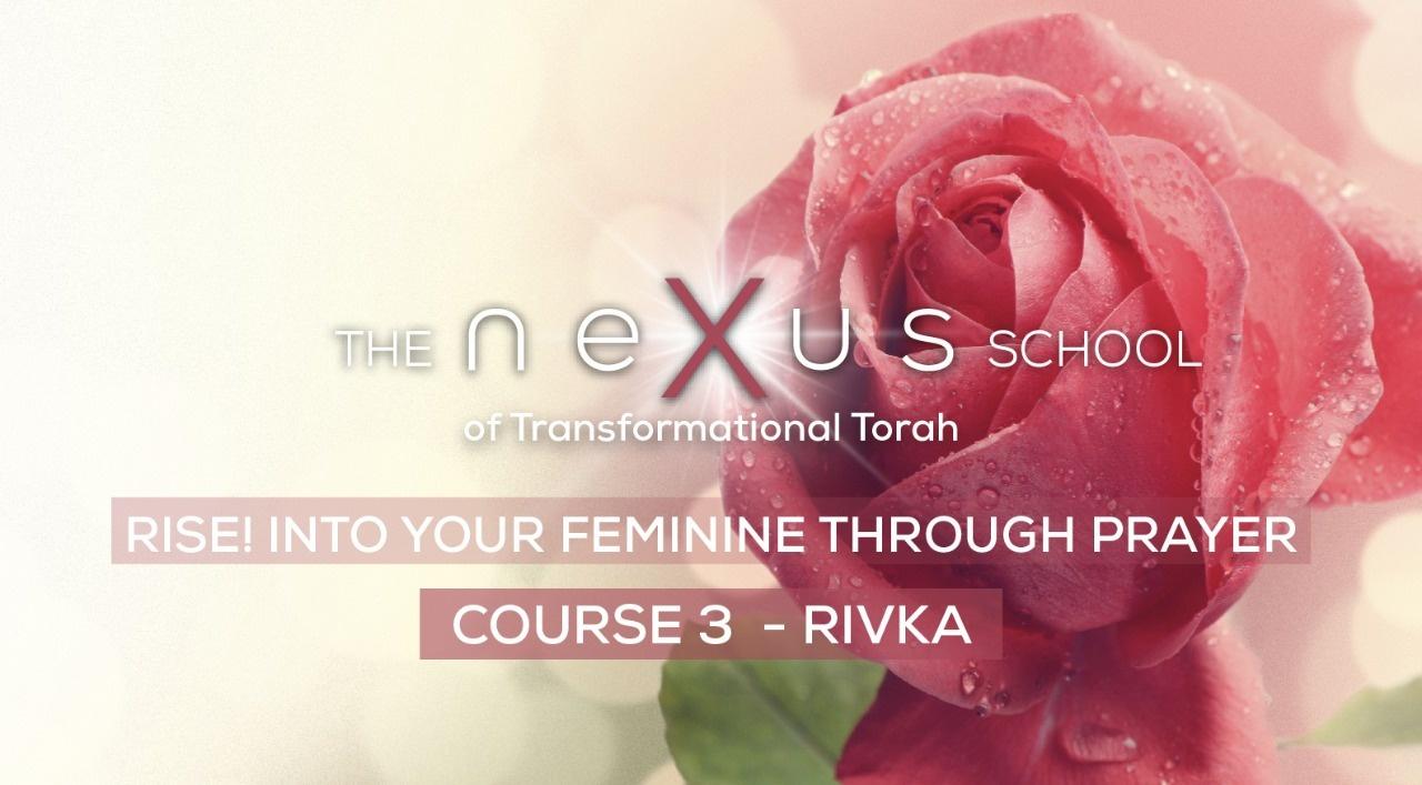 Rise! Into your Feminine through Prayer - Rivka  2021