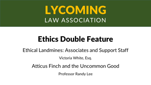 Ethics Double Feature: Ethical Landmines and Atticus Finch (1.5 PA Ethics CLE Credits)