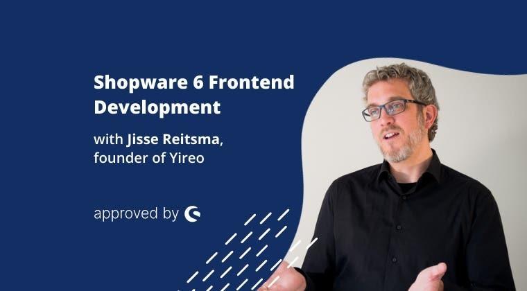 Shopware 6 Frontend Development - with Jisse Reitsma