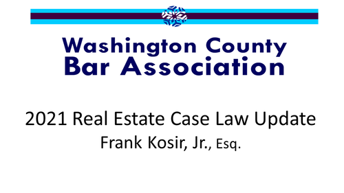 2021 Real Estate Case Law Update (1 PA Substantive CLE Credit)