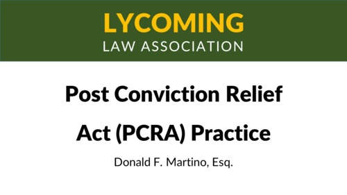 Post Conviction Relief Act Practice (PCRA) (1 PA Substantive CLE)