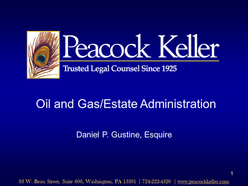 Oil and Gas Issues in Estate Administration (1 PA Substantive CLE Credit)
