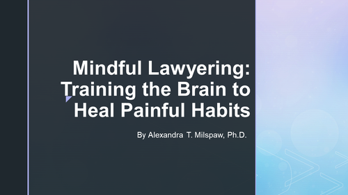 Mindful Lawyering (1 PA Ethics CLE Credit)