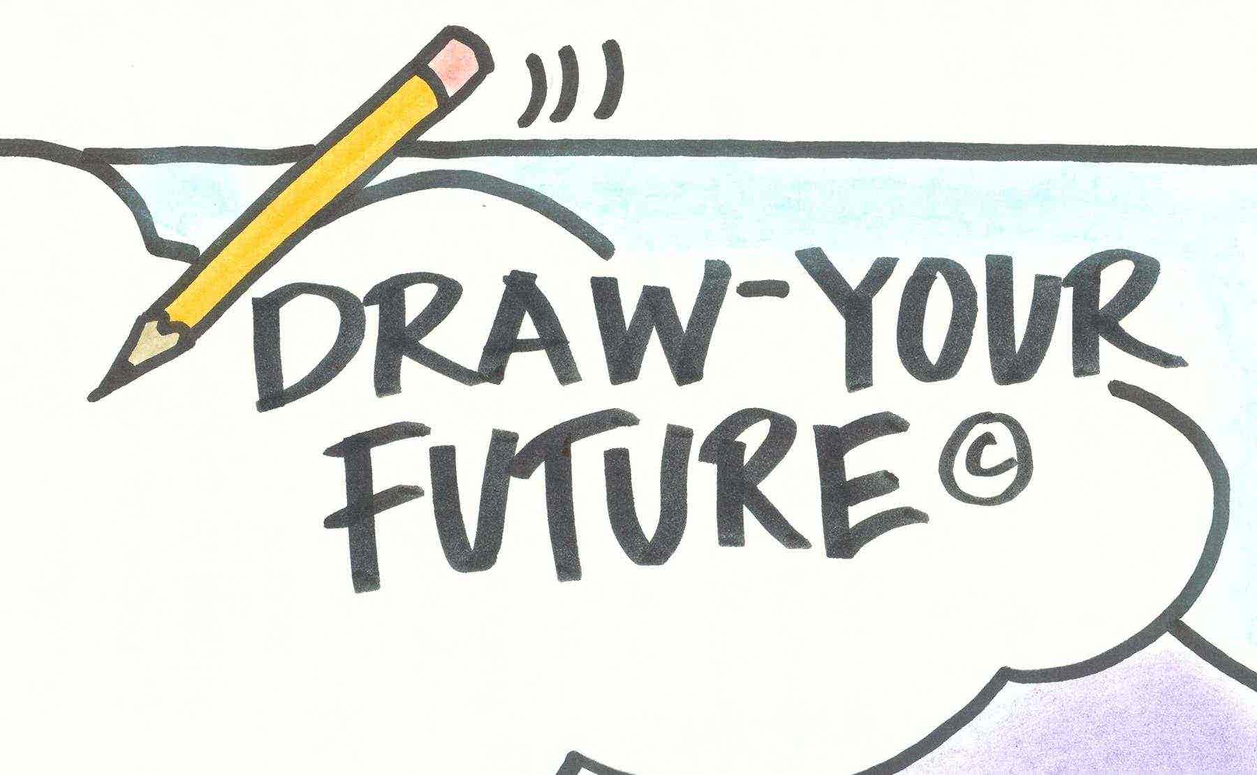 Draw Your Future to Transform Your Business and Your Life! July 14th, 2021 - 9:00AM CST