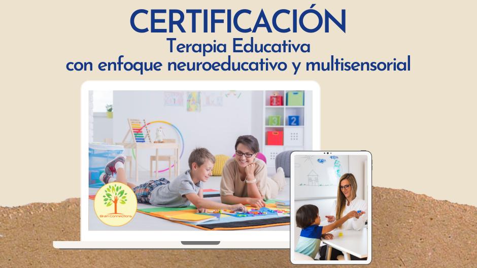 Certificación en Terapia Educativa con enfoque neuroeducativo y multisensorial-Cohorte VII