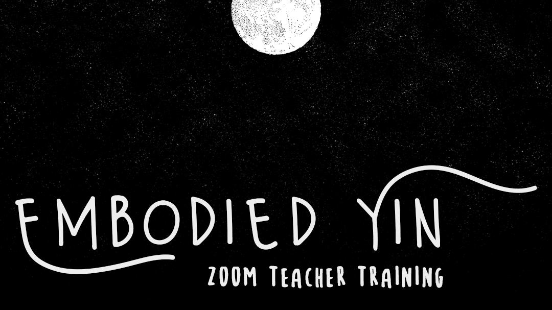 EMBODIED YIN™ 50h 〰️ Zoom Teacher Training 〰️ 27.-30.12.2021