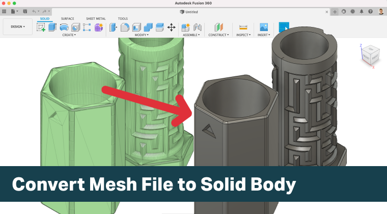 How to turn STL mesh to Solid in Autodesk Fusion 360