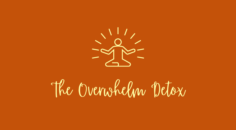 The Overwhelm Detox