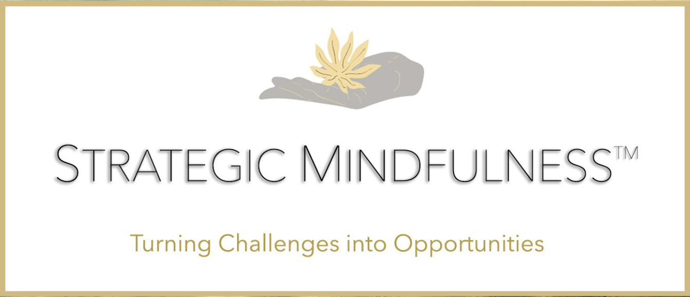 Strategic Mindfulness: Turning Challenges into Opportunities